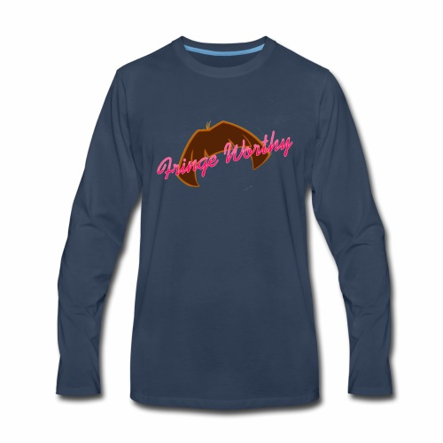 Fringe Worthy - Men's Premium Long Sleeve T-Shirt