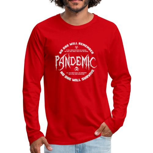 Pandemic - meaning or no meaning - Men's Premium Long Sleeve T-Shirt