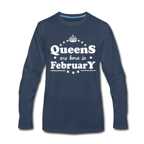 Queens are born in February - Men's Premium Long Sleeve T-Shirt