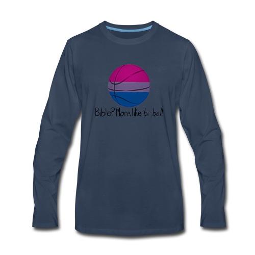 Bible? More Like BI-BALL! (Sexuality Pun) - Men's Premium Long Sleeve T-Shirt