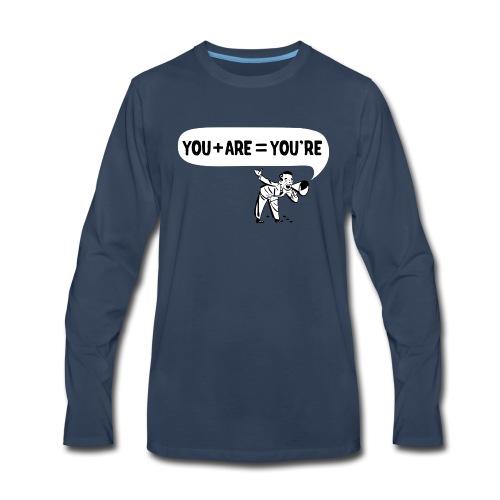 Your an Idiot - Men's Premium Long Sleeve T-Shirt
