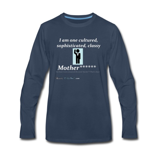 Classy Motherf***** - Men's Premium Long Sleeve T-Shirt