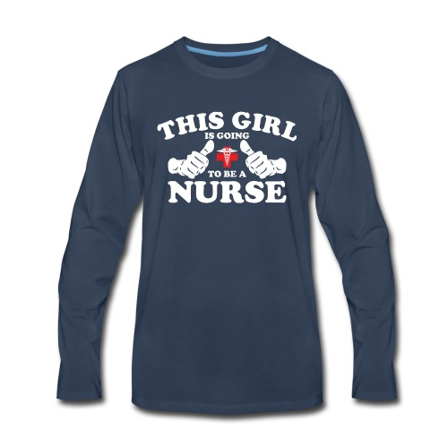 This Girl Is Going To Be A Nurse - Men's Premium Long Sleeve T-Shirt
