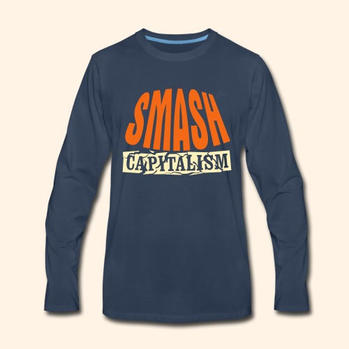 Smash Capitalism - Men's Premium Long Sleeve T-Shirt