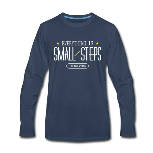 Everything is Small Steps - Men's Premium Long Sleeve T-Shirt
