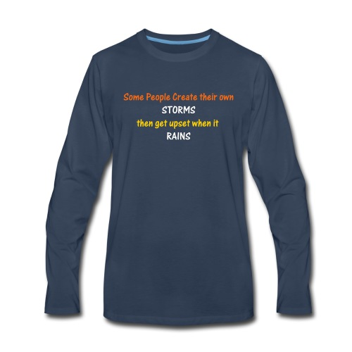 DON'T GET UPSET WHEN IT RAINS! Hurry today and buy - Men's Premium Long Sleeve T-Shirt