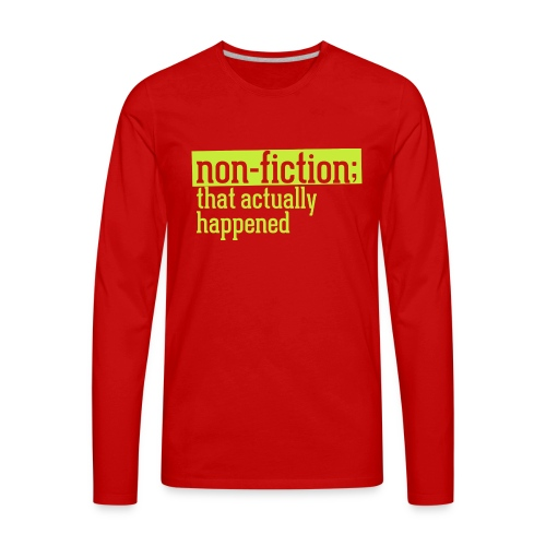 non fiction.png - Men's Premium Long Sleeve T-Shirt