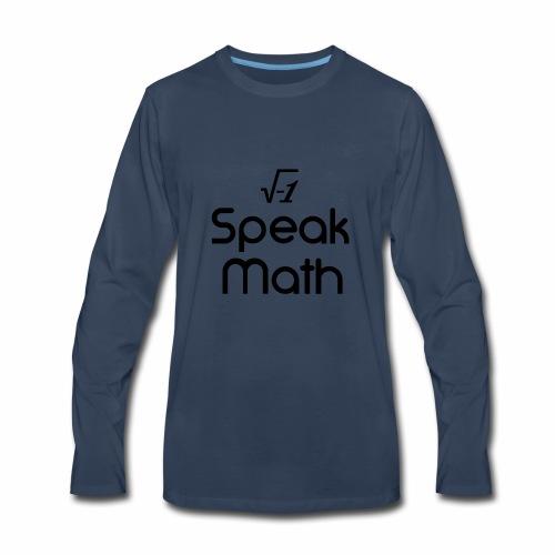 i Speak Math - Men's Premium Long Sleeve T-Shirt