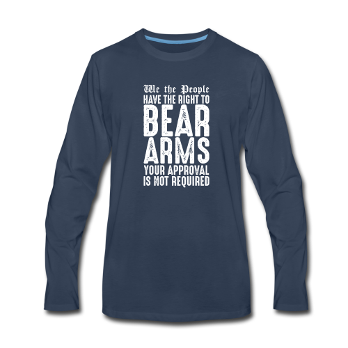 Our Right To Bear Arms - Men's Premium Long Sleeve T-Shirt