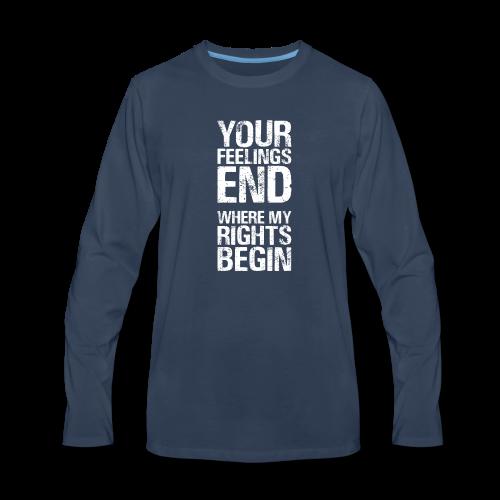 Rights Matter More Than Feelings - Men's Premium Long Sleeve T-Shirt