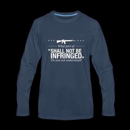 Shall Not Be Infringed - Men's Premium Long Sleeve T-Shirt