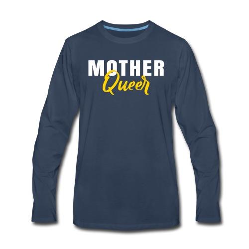 Mother Queer T-Shirt - Men's Premium Long Sleeve T-Shirt