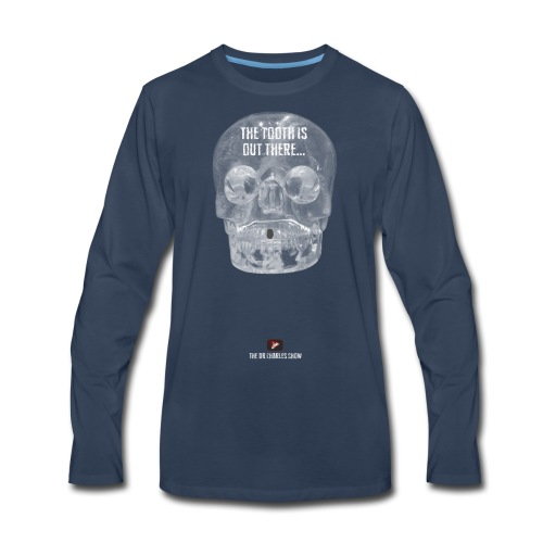 The Tooth is Out There! - Men's Premium Long Sleeve T-Shirt