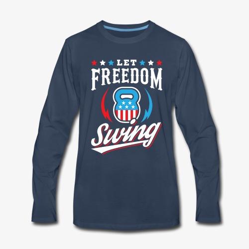 Let Freedom Swing - Men's Premium Long Sleeve T-Shirt