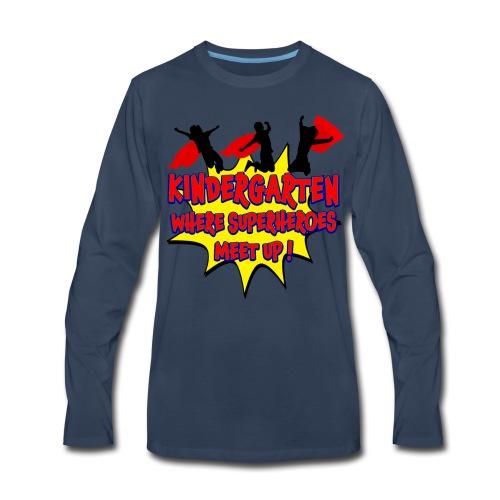 Kindergarten where SUPERHEROES meet up! - Men's Premium Long Sleeve T-Shirt
