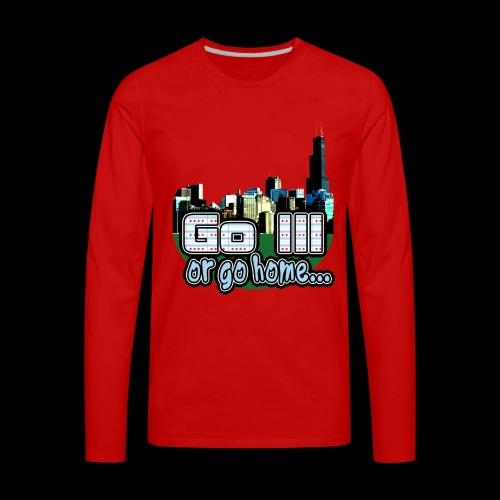 Go Ill or Go Home - Men's Premium Long Sleeve T-Shirt