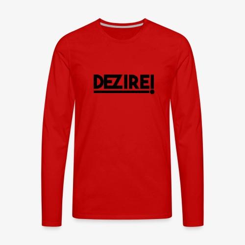 Dezire BLACK - Men's Premium Long Sleeve T-Shirt