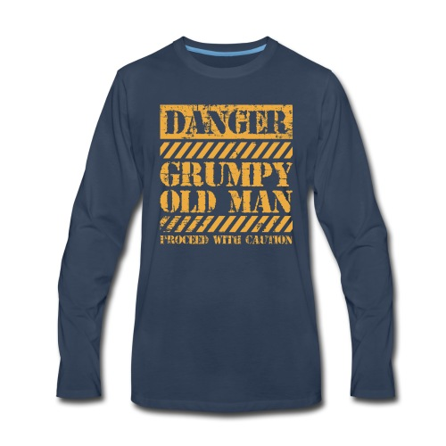 Danger Grumpy Old Man Sarcastic Saying - Men's Premium Long Sleeve T-Shirt