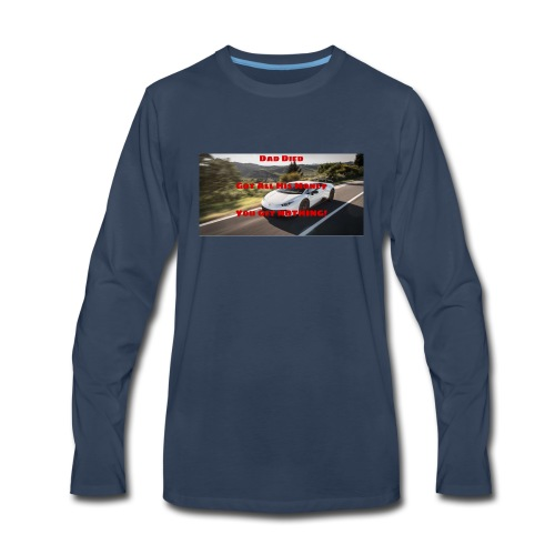 Dad Died Shirt - Men's Premium Long Sleeve T-Shirt