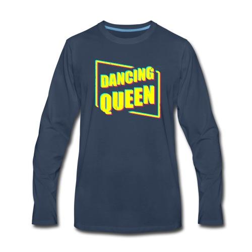 Dancing Queen - Men's Premium Long Sleeve T-Shirt