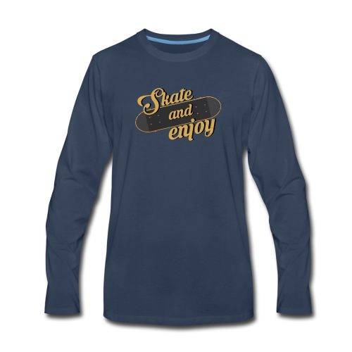 Skate And Enjoy - Men's Premium Long Sleeve T-Shirt