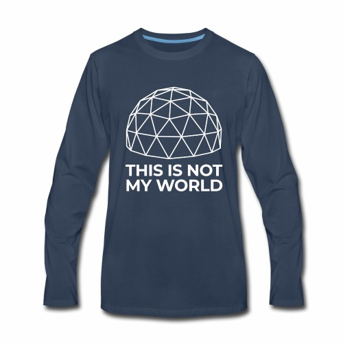 This Is Not My World - Men's Premium Long Sleeve T-Shirt