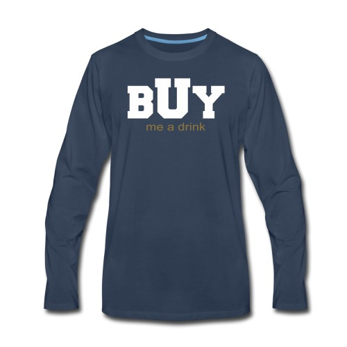 BUY me a drink white logo - Men's Premium Long Sleeve T-Shirt