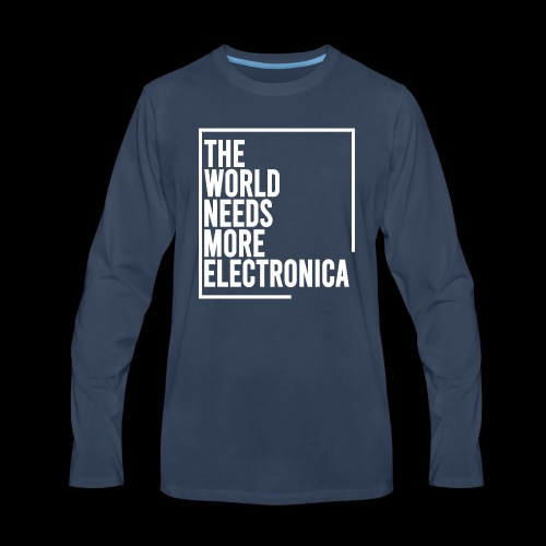 The World Needs More Electronica - Men's Premium Long Sleeve T-Shirt