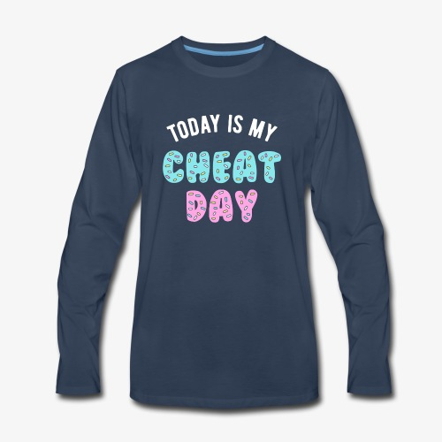 Today Is My Cheat Day - Men's Premium Long Sleeve T-Shirt