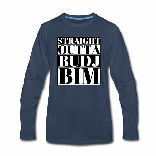 STRAIGHT OUTTA BUDJ BIM - Men's Premium Long Sleeve T-Shirt