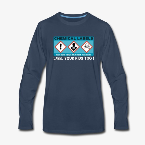 LABEL YOUR KIDS TOO ! - Men's Premium Long Sleeve T-Shirt