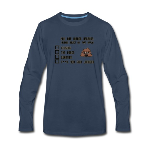 YOU ARE WRONG - Men's Premium Long Sleeve T-Shirt
