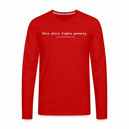 This Shirt Fights Poverty - Men's Premium Long Sleeve T-Shirt