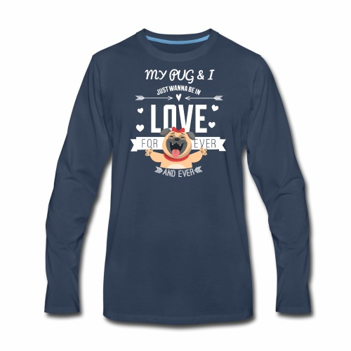 In love with my PUG - Men's Premium Long Sleeve T-Shirt