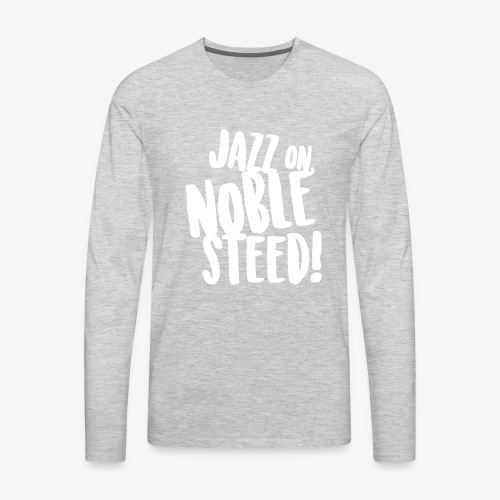 MSS Jazz on Noble Steed - Men's Premium Long Sleeve T-Shirt