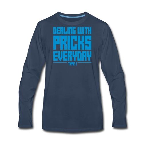 Dealing With Pricks Type 1 - Men's Premium Long Sleeve T-Shirt