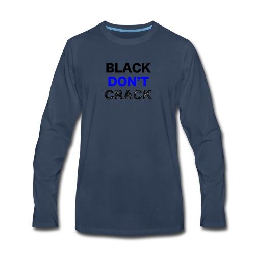 Blacks Do Not Crack - Men's Premium Long Sleeve T-Shirt