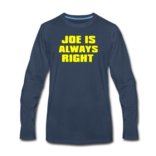 Joe is Always Right - Men's Premium Long Sleeve T-Shirt