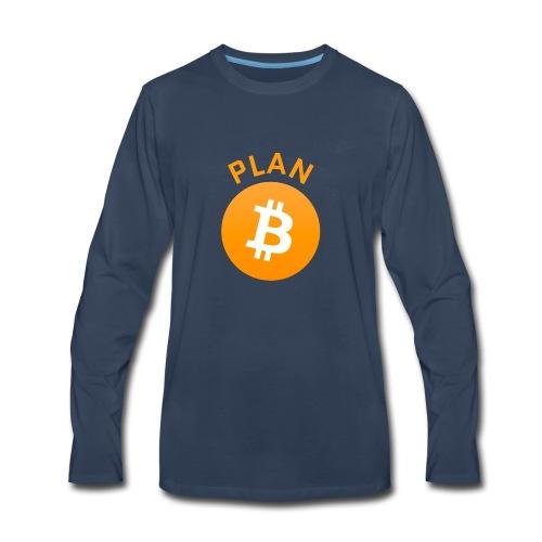 Plan B - Bitcoin - Men's Premium Long Sleeve T-Shirt