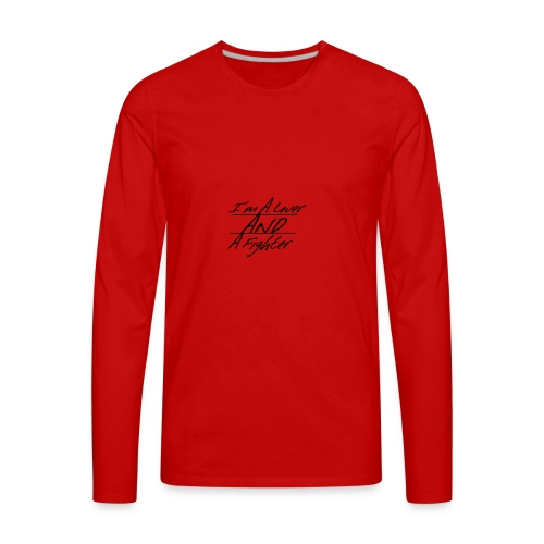 I'm A Lover And A Fighter - Men's Premium Long Sleeve T-Shirt