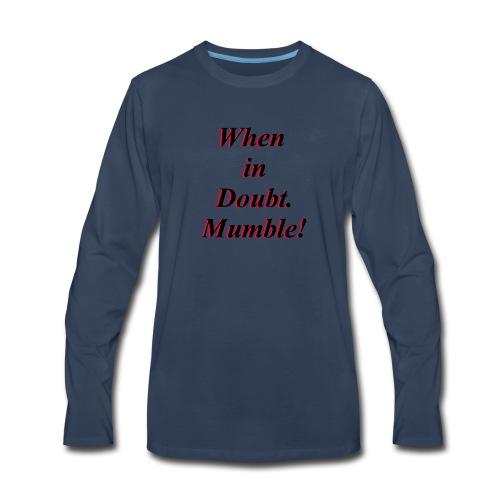 When in doubt - Men's Premium Long Sleeve T-Shirt