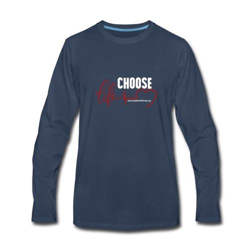 Choose Life - Dark - Men's Premium Long Sleeve T-Shirt