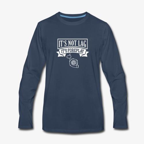 It's Not Lag - Men's Premium Long Sleeve T-Shirt