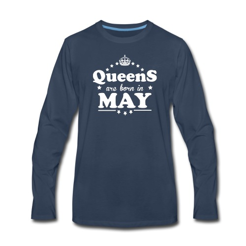 Queens are born in May - Men's Premium Long Sleeve T-Shirt