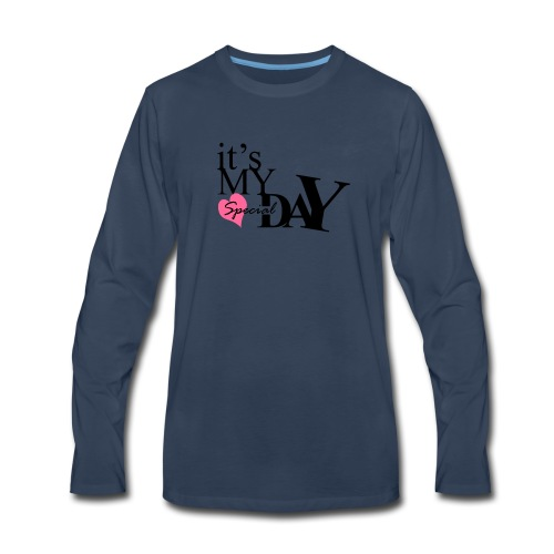 it's my special day - Birthday - Men's Premium Long Sleeve T-Shirt