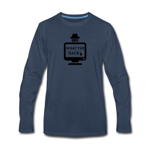 ANONYMOUS What the Hack ? hackers - Men's Premium Long Sleeve T-Shirt