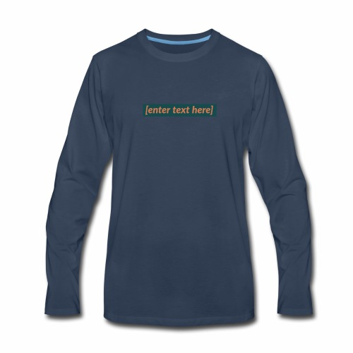 [enter text here] logo print - Men's Premium Long Sleeve T-Shirt