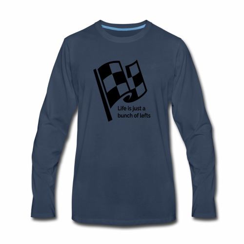 Life Is Just A Bunch Of Lefts Racing Design - Men's Premium Long Sleeve T-Shirt