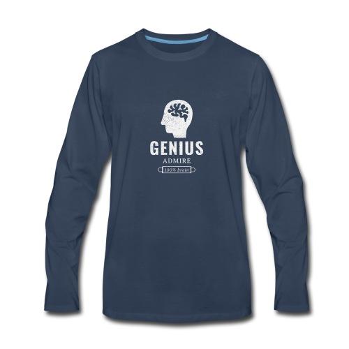 Genius, admire, 100% brain - Men's Premium Long Sleeve T-Shirt