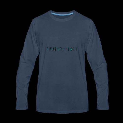 Currently Single T-Shirt - Men's Premium Long Sleeve T-Shirt